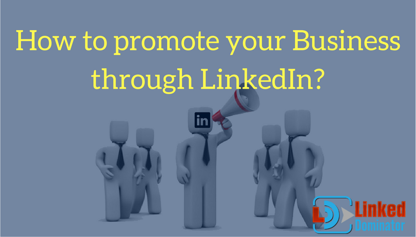 How to promote your Business through Linkedin-