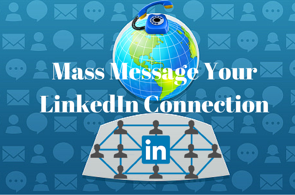 Mass Message-Your-LinkedIn-Connections