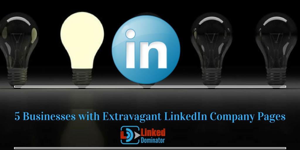 5-Businesses -with-Extravagant-LinkedIn-Company-Pages
