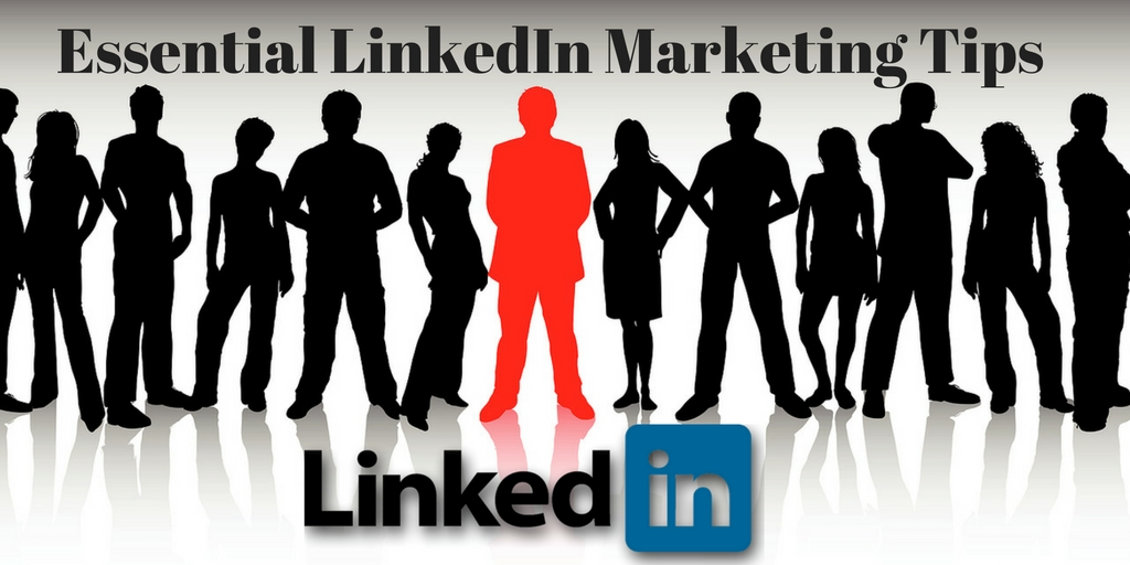Essential -LinkedIn-Marketing-Tips