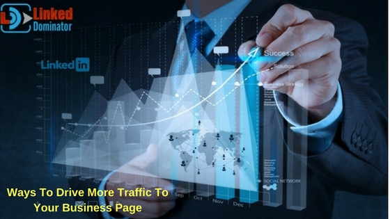 Ways To Drive More Traffic To Your Business Page