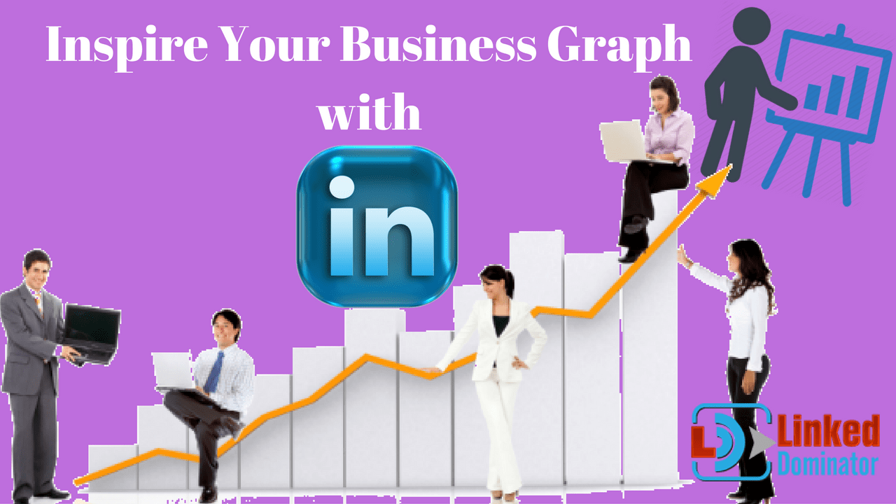 How LinkedIn can Inspire your Business Graph?