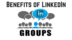 Benefits of LinkedIn Groups