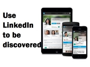 LinkedIn to be discovered