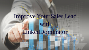How LinkedIn helps in improving sales lead?