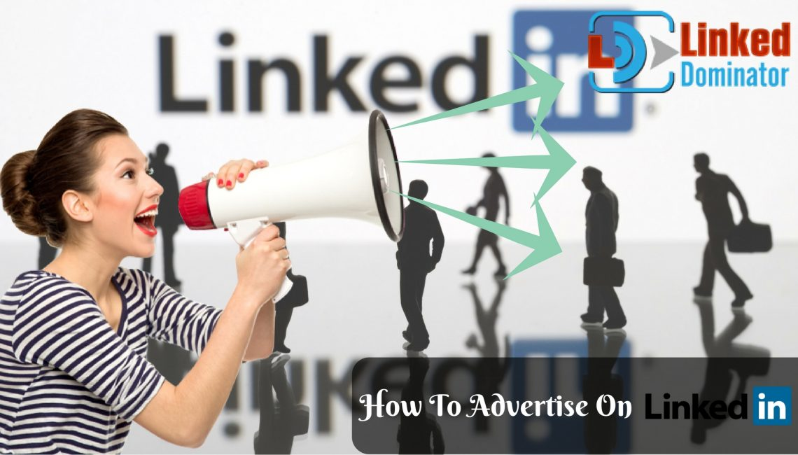 How To Advertise On LinkedIn?